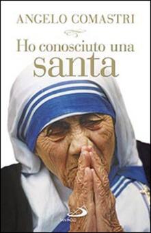 Ho conosciuto una santa. Madre Teresa di Calcutta.pdf