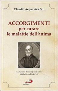 Libro Accorgimenti per curare le malattie dell'anima Claudio Acquaviva