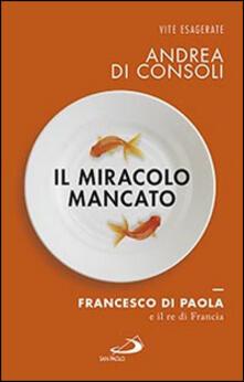Il miracolo mancato. Francesco di Paola e il Re di Francia.pdf