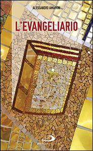 Libro L' evangeliario. Teologia e uso liturgico Alessandro Amapani