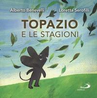 Topazio e le stagioni. Ediz. a colori - Benevelli Alberto Serofilli Loretta - wuz.it