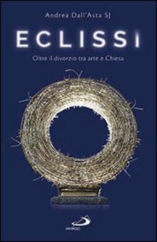Secchiarapita.it Eclissi. Oltre il divorzio tra arte e Chiesa Image