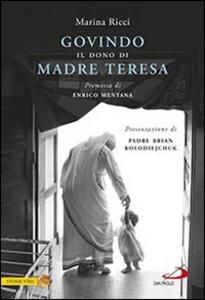 Libro Govindo. Il dono di Madre Teresa Marina Ricci