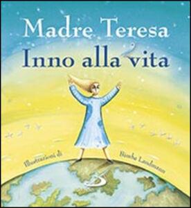 Foto Cover di Inno alla vita, Libro di Teresa di Calcutta (santa), edito da San Paolo Edizioni