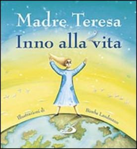 Libro Inno alla vita Teresa di Calcutta (santa)