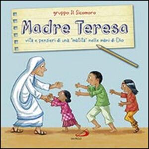 Libro Madre Teresa. Vita e pensieri di una «matita» nelle mani di Dio