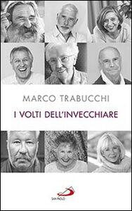 Libro I volti dell'invecchiare Marco Trabucchi