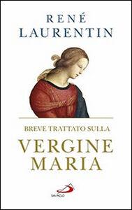 Libro Breve trattato sulla Vergine Maria René Laurentin