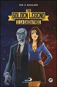 La cacciatrice. The golden legend. Vol. 3