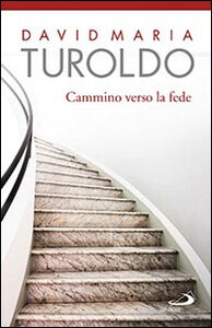 Libro Cammino verso la fede David M. Turoldo