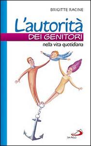 Libro L' autorità dei genitori nella vita quotidiana Brigitte Racine