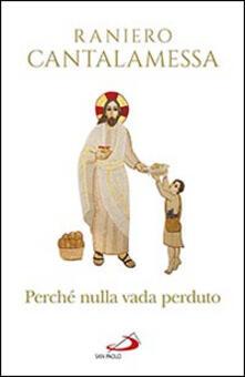 Perché nulla vada perduto. Ripensamenti sul Concilio Vaticano II.pdf