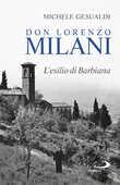 Libro Don Lorenzo Milani. L'esilio di Barbiana Michele Gesualdi