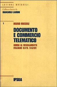 Libro Documento e commercio telematico. Guida al regolamento italiano (D.P.R. 513/97) Mario Miccoli
