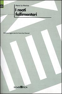 Libro I reati fallimentari Mario La Monica , Anna L. Maccari