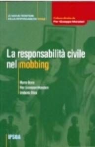 Libro La responsabilità civile nel mobbing Marco Bona , Pier Giuseppe Monateri , Umberto Oliva