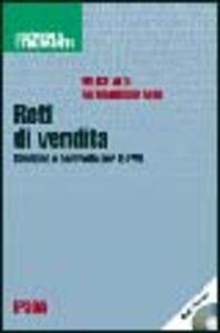 Libro Reti di vendita. Gestione e controllo per le PMI. Con CD-ROM Felice Aloi , Antongiulio Aloi