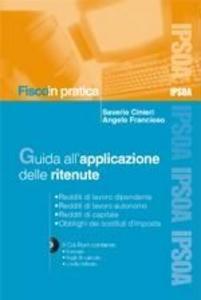 Libro Guida all'applicazione delle ritenute Saverio Cinieri , Angelo Francioso