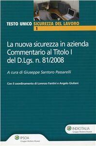 Libro La nuova sicurezza in azienda. Commentario al titolo del D.LGS. n. 81/2008 Giuseppe Santoro Passarelli