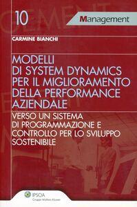Foto Cover di Modelli di system dynamics per il miglioramneto della performance aziendale, Libro di Carmine Bianchi, edito da Ipsoa