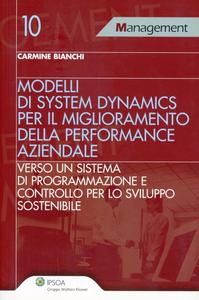 Libro Modelli di system dynamics per il miglioramneto della performance aziendale Carmine Bianchi