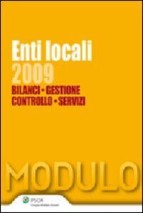 Enti locali 2009. Bilanci, gestione, controllo, servizi