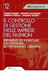 Libro Controllo di gestione nelle imprese del fashion. Strumenti per indirizzare e monitorare le performance aziendali