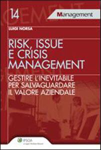 Libro Risk, issue e crisis management. Gestire l'inevitabile per salvaguardare il valore aziendale Luigi Norsa