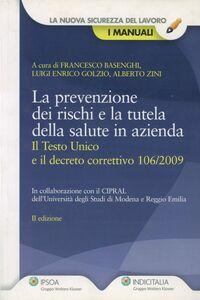 Libro La prevenzione dei rischi e la tutela della salute in azienda Francesco Basenghi , Luigi Enrico Golzio , Alberto Zini