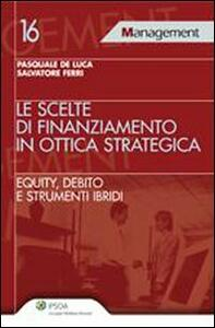 Le scelte di finanziamento in ottica strategica