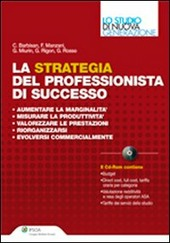 La strategia del professionista di successo. Con CD-ROM
