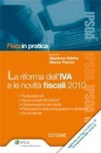 Libro La riforma dell'IVA e le novità fiscali 2010 Gianluca Odetto , Marco Peirolo