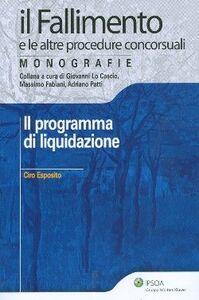 Foto Cover di Il programma di liquidazione, Libro di Ciro Esposito, edito da Ipsoa