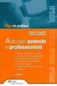 Libro Auto per aziende e professionisti Antonio Gigliotti , Alberto Nastasia
