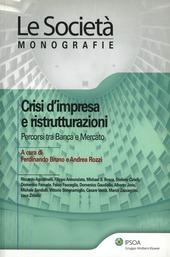 Crisi d'impresa e ristrutturazioni. Percorsi tra banca e mercato