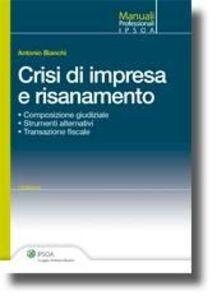 Libro Crisi di impresa e risanamento Antonio Bianchi
