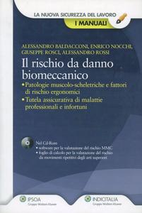 Libro Il rischio da danno biomeccanico. Con CD-ROM