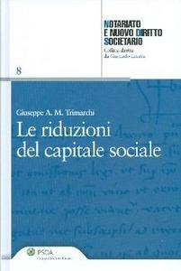 Libro Le riduzioni del capitale sociale Giuseppe A. M. Trimarchi