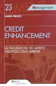 Libro Credit enhancement. La valutazione del merito creditizio delle imprese Mario Peruzzi