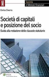 Società di capitali e posizione del socio. Guida alla redazione delle clausole statutarie
