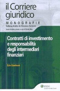 Foto Cover di Contratti di investimento e responsabilità degli intermediari finanziari, Libro di Ezio Guerinoni, edito da Ipsoa
