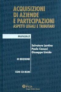 Foto Cover di Acquisizioni di aziende e partecipazioni. Aspetti legali e tributari. Con CD-ROM, Libro di AA.VV edito da Ipsoa