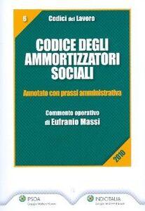 Foto Cover di Codice degli ammortizzatori sociali. Annotato con prassi amministrativa, Libro di Eufranio Massi, edito da Ipsoa