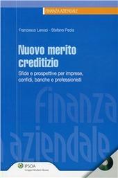 Nuovo merito creditizio. Sfide e prospettive per imprese, confidi, banche e professionisti. Con CD-ROM