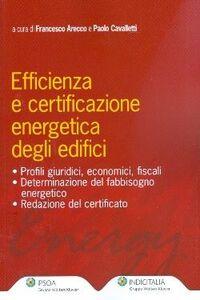 Libro Efficienza e certificazione energetica degli edifici Francesco Arecco , Paolo Cavalletti