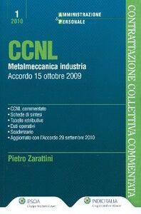 Libro CCNL metalmeccanica industria. Accordo 15 ottobre 2009 Pietro Zarattini