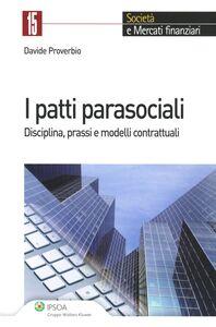 Libro I patti parasociali. Disciplina, prassi e modelli contrattuali Davide Proverbio