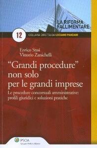 «Grandi procedure» non solo per le grandi imprese. Le procedure concorsuali amministrative. Profili giuridici e soluzioni pratiche