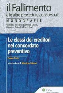 Libro Le classi dei creditori nel concordato preventivo Cesare Proto