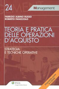 Libro Teoria e pratica delle operazioni d'acquisto. Strategia e tecniche operative Fabrizio A. Russo , Roberto Panizzolo